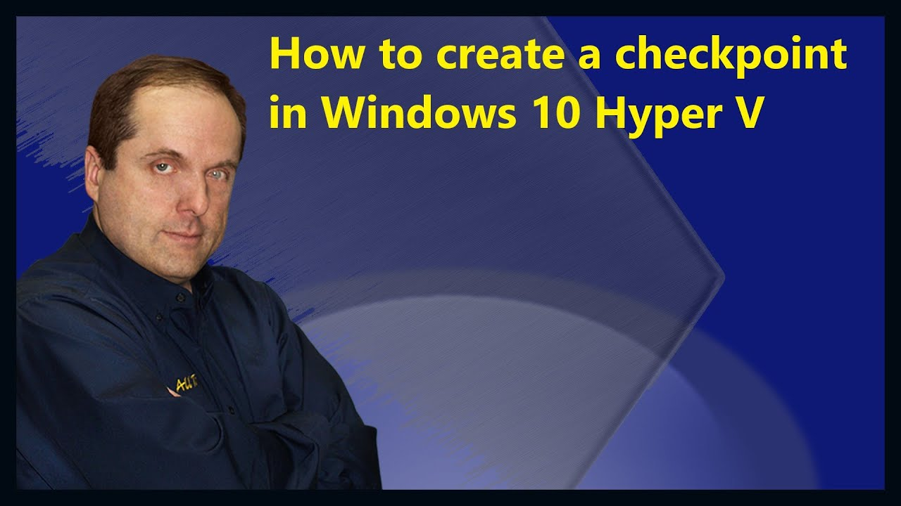 How to create a checkpoint in Windows 10 Hyper V
