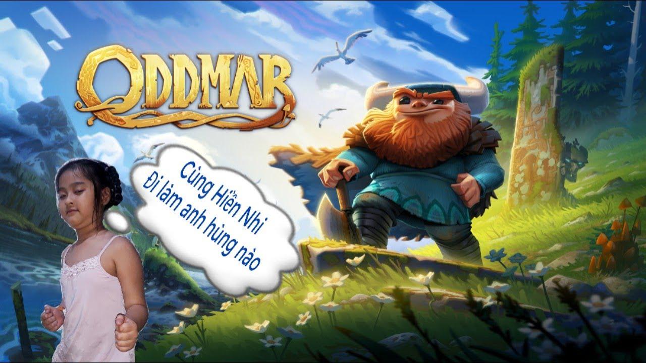 Game vui | Oddmar |  Phiêu Lưu cùng Hiền Nhi thông qua nhân vật Oddmar vui nhộn | Part 1