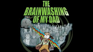 The Brainwashing of my Dad (with documentary filmmaker Jen Senko)
