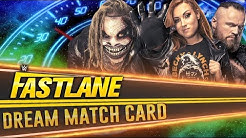 WWE FASTLANE 2020 | MY DREAM MATCH CARD