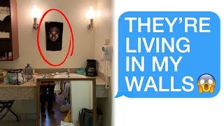 r/Letsnotmeet THEY\'RE LIVING IN MY WALLS! 😱😱😱