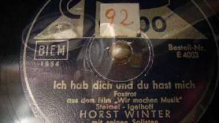Horst Winter - Ich hab dich und du hast mich