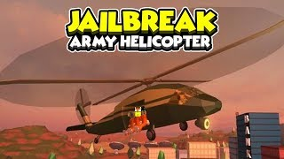 ROBLOX - ARMY HELICOPTER UPDATE IN JAILBREAK!!