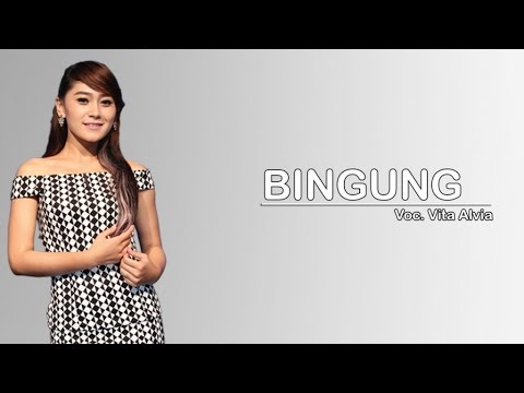 Vita Alvia - Bingung - [Official Lyric]
