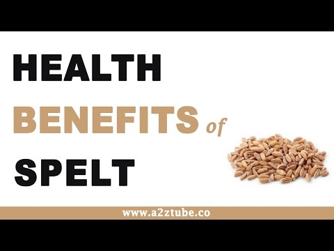 Health Benefits of Spelt