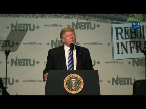 President Trump Makes Remarks at the 2017 NABTU National Legislative Conference