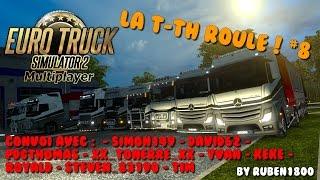 Euro Truck Simulator 2 Multiplayer | La T-TH roule ! #8