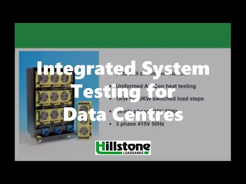 Integrated System Testing for Data Centres - Hillstone Loadbanks