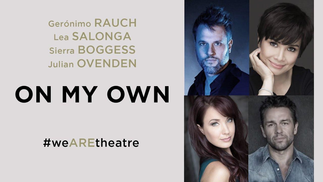 Gerónimo Rauch, Lea Salonga, Julian Ovenden y Sierra Boggess - 'On My Own' (#weAREtheatre)