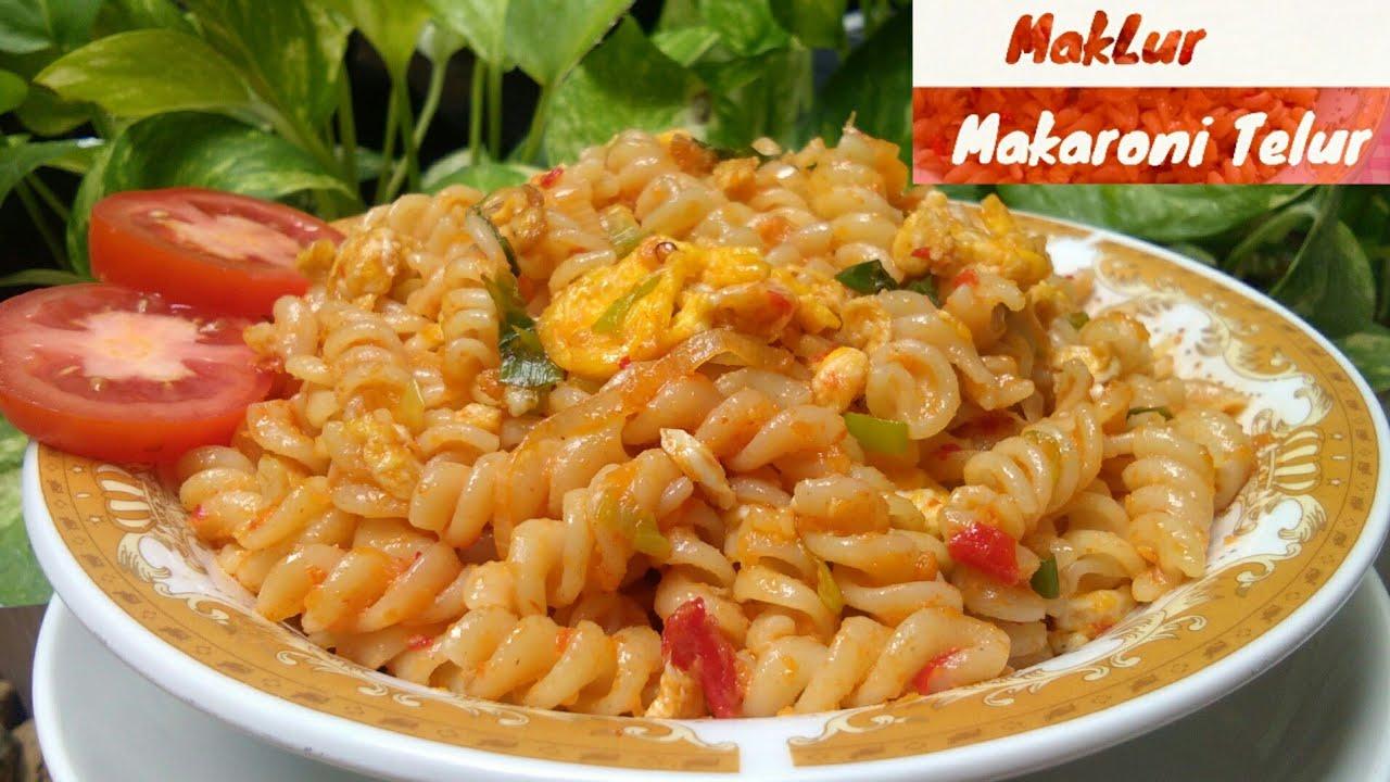 Resep Maklur Makaroni Telur Makanan Masa Kini Youtube