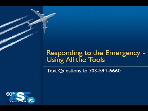 60th ALPA Air Safety Forum—Responding to the Emergency—Using All the Tools
