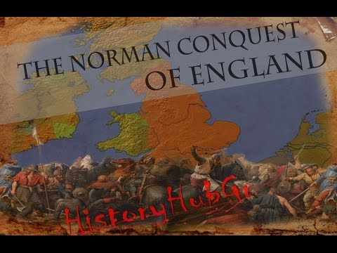 The Norman conquest of England  -History HubGr