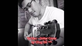 Tại Sao - Guitar Cover | Công Đù