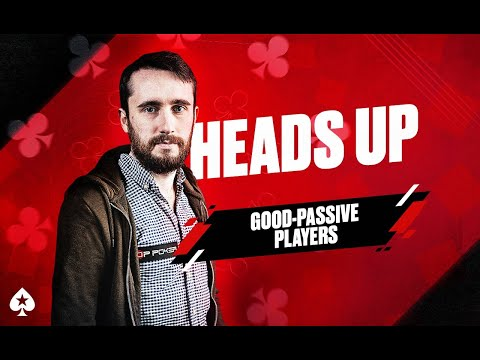Heads Up Poker Course | Part 4 | Good Passive Players