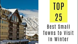 America's 25 Best Small Towns to Visit In Winter