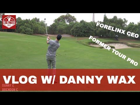 VLOG Oak Creek Golf Club with Danny Wax, BE BETTER GOLF