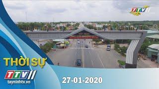 Thời sự Tây Ninh 27-01-2020 | Tin tức hôm nay | TayNinhTV