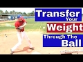 Transfer The Weight For Power In The Swing