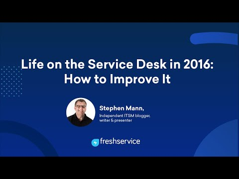 Life on the Service Desk in 2016 [WEBINAR] - How to improve it
