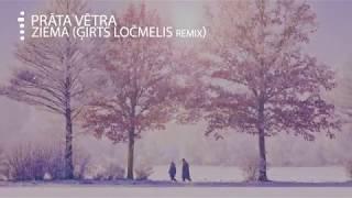 Prāta Vētra - Ziema (Ģirts Ločmelis Remix)