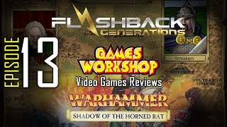 Ep. 01 - Games Workshop Video Game Reviews - Shadow of  the Horned Rat