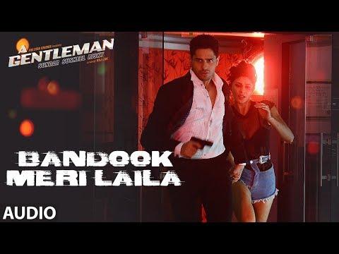 Bandook Meri Laila Full Audio | A Gentleman - SSR | Sidharth |Jacqueline|Sachin-Jigar|Raftaar|Raj&DK