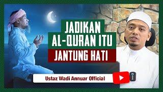 Lailatul Qadar Adalah Malam Terbaik Yang Di Ciptakan Allah S.W.T | Ustaz Wadi Annuar