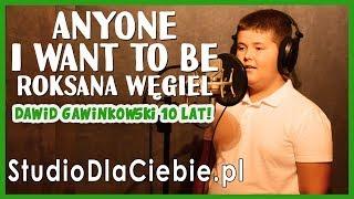 Anyone I Want To Be - Roksana Węgiel (cover by Dawid Gawinkowski) #1473