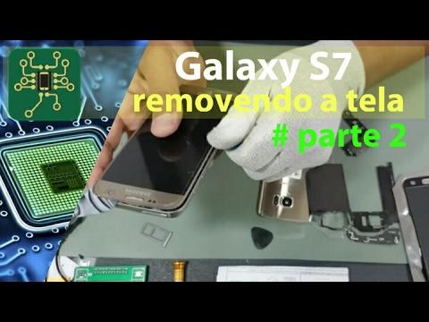 Samsung Galaxy S7/ edge - troca de display como remover a tela (tela) #parte 2