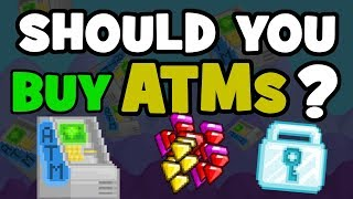 IS IT SMART TO BUY ATMS? - Growtopia
