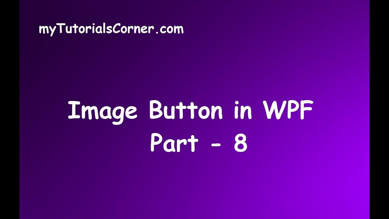 image button control in windows presentation foundation wpf part