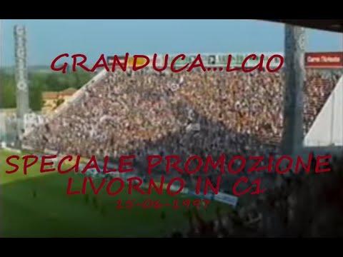 """""""Granduca...lcio"""" - Speciale Promozione Livorno In C1 (15-06-1997)"""