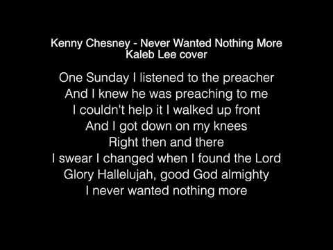 Kaleb Lee - Never Wanted Nothing More Lyrics (Kenny Chesney) The Voice