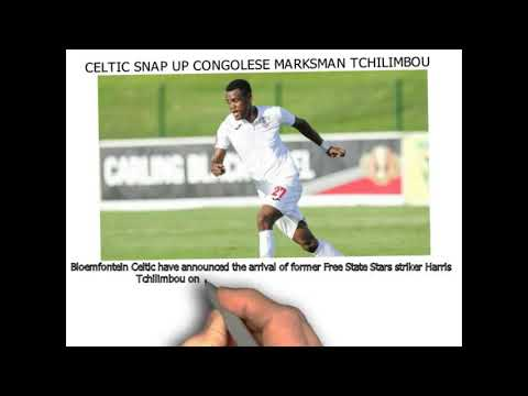CELTIC SNAP UP CONGOLESE MARKSMAN TCHILIMBOU