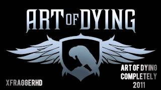 """ART OF DYING """"Completely"""" 2011 - NEW VERSION!!! *HD*"""