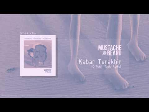 MUSTACHE AND BEARD - Kabar Terakhir (Official Audio)