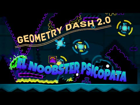 Geometry Dash 2.0 - El Noobster Psicopata