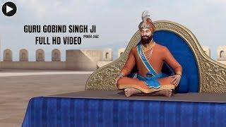 ਗੁਰੂ ਗੋਬਿੰਦ ਸਿੰਘ | Guru Gobind Singh Ji | A Kay | Full HD Video 2018