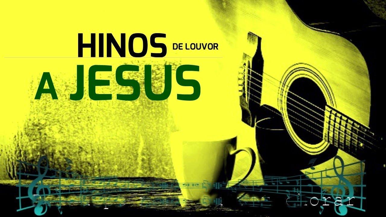 HINOS DE LOUVOR A JESUS - Vários louvores lindos