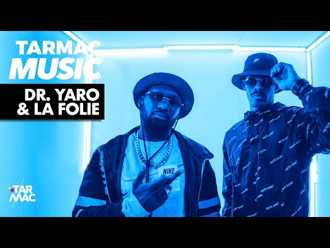 Youtube: DR. YARO & LA FOLIE • TARMAC MUSIC