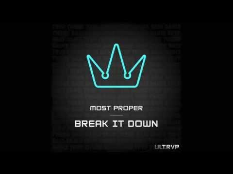 Most Proper - Break It Down
