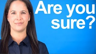 "How to Say ""Are You Sure?"" -- American English Pronunciation"