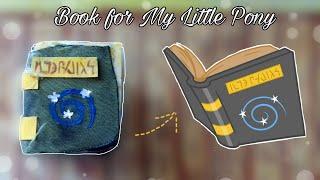 как сделать книгу для пони?//How To Make book for My Little Pony