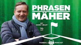 Horst heldt über seine karriere als spieler und die geburt seines sohnes   🎧phrasenmäher podcast