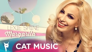 Lexie Shine - Margarita (Official Single)