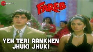 Yeh Teri Aankhen Jhuki Jhuki   Fareb   Faraaz Khan & Suman Rangnathan   Abhijeet Bhattacharya