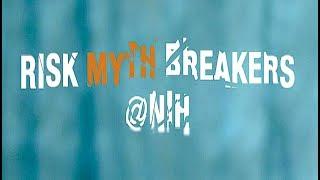 Risk Myth Breakers @ NIH thumbnail