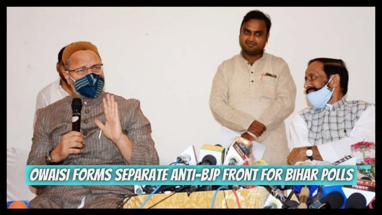 Owaisi Forms Separate Anti-BJP Front For Bihar Polls - IND TODAY