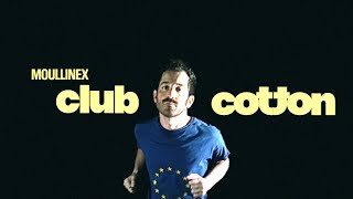 Moullinex - CLUB COTTON