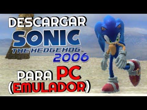 ¡¡Cómo Jugar A SONIC 2006 En PC!!